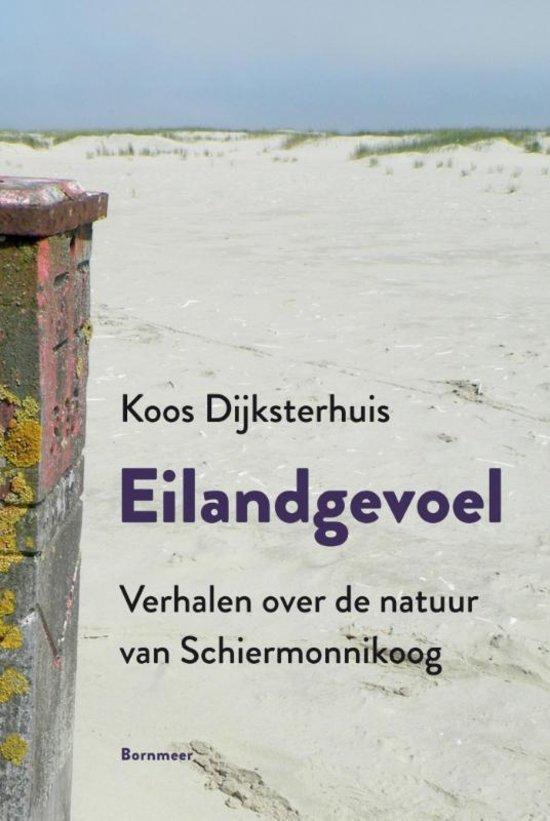 Eilandgevoel | Koos Dijksterhuis 9789056154059 Koos Dijksterhuis Bornmeer   Natuurgidsen, Reisverhalen Waddeneilanden en Waddenzee