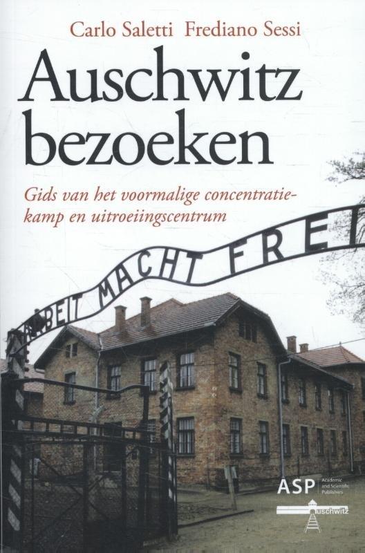 Auschwitz bezoeken 9789057185069 Carlo Saletti ASP   Reisgidsen, Historische reisgidsen Polen