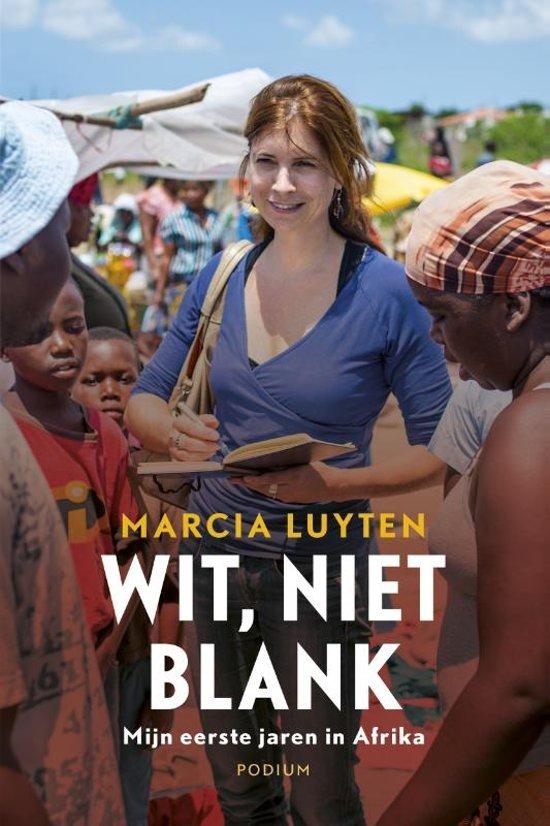 Wit, niet blank   Marcia Luyten 9789057598982 Marcia Luyten Podium   Landeninformatie, Reisverhalen Afrika