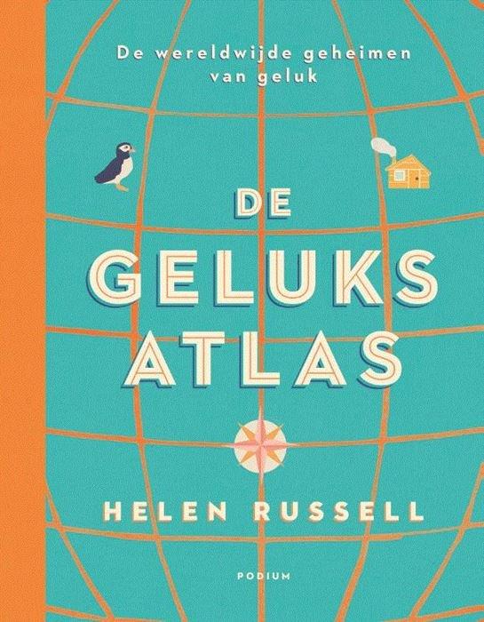 De Geluksatlas | Helen Russell 9789057599651 Helen Russell Podium   Wegenatlassen, Landeninformatie Wereld als geheel