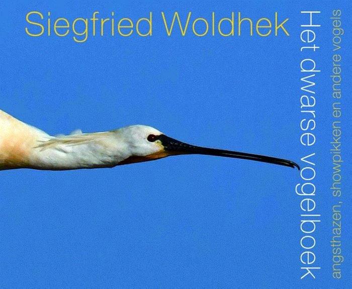Het Dwarse Vogelboek | Siegfried Woldhek 9789057599668 Siegfried Woldhek Podium   Natuurgidsen, Vogelboeken Reisinformatie algemeen