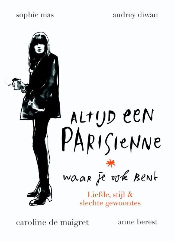 Altijd een Parisienne 9789057677458 Berest, Anne / Diwan, Audrey Mo Media   Landeninformatie Parijs, Île-de-France