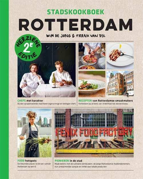 Stadskookboek Rotterdam 9789057677816 Wim de Jong & Frank van Dijl Mo Media   Culinaire reisgidsen, Restaurantgidsen Den Haag, Rotterdam en Zuid-Holland