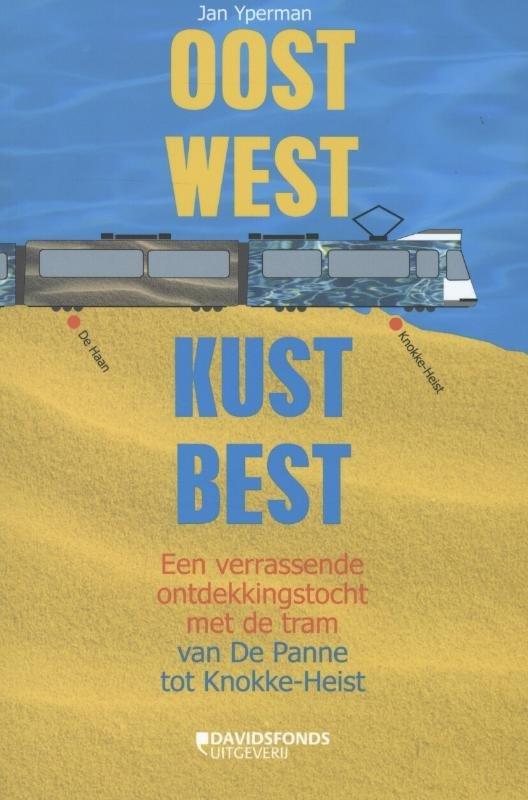 Oost West Kust Best 9789058269041 Jan Yperman Davidsfonds   Historische reisgidsen, Reisgidsen Vlaanderen & Brussel