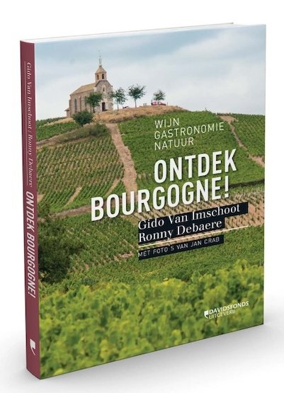 Ontdek Bourgogne! 9789059087736 Gido Van Imschoot Davidsfonds   Culinaire reisgidsen, Reisgidsen, Wijnreisgidsen Bourgogne
