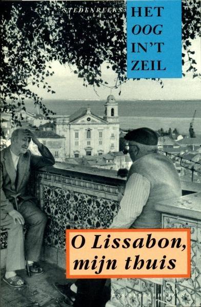 O Lissabon mijn Thuis | Het oog in 't zeil 9789059370098  Bas Lubberhuizen Stedenreeks  Historische reisgidsen, Landeninformatie, Reisverhalen Noord en Midden-Portugal, Lissabon