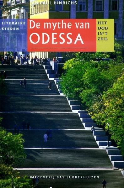 De Mythe van Odessa | Het oog in 't zeil 9789059372948 Jan Paul Hinrichs Bas Lubberhuizen Stedenreeks  Historische reisgidsen, Landeninformatie, Reisverhalen Oekraïne
