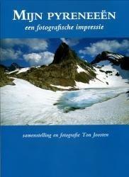 Mijn Pyreneeën 9789059472556 Ton Joosten Atrium   Reisverhalen Pyreneeën en Baskenland