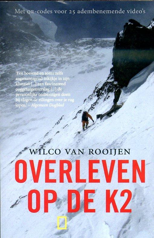 Overleven op de K2 9789059565326 Wilco van Rooijen Fontaine National Geographic  Klimmen-bergsport Pakistaanse Himalaya