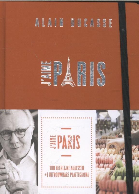 J'aime Paris * 9789059566231 Alain Ducasse Fontaine   Restaurantgidsen Parijs, Île-de-France