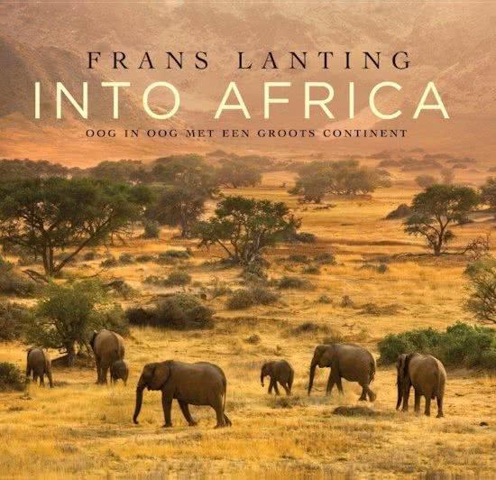 Into Africa | Frans Lanting | fotoboek 9789059568013 Frans Lanting Fontaine   Fotoboeken, Cadeau-artikelen Afrika