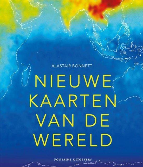 Nieuwe kaarten van de wereld   Alastair Bonnett 9789059568150  Fontaine   Wegenatlassen Wereld als geheel
