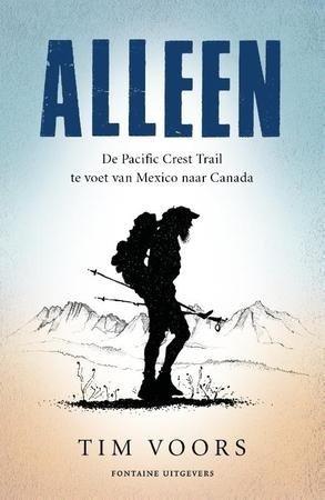 Alleen | Tim Voors 9789059568839 Tim Voors Fontaine   Reisverhalen, Wandelgidsen VS-West, Rocky Mountains