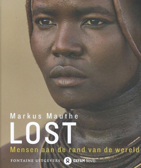 Lost | Markus Mauthe 9789059569065 Markus Mauthe Fontaine Oxfam Novib  Fotoboeken, Landeninformatie Wereld als geheel