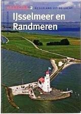 IJsselmeer en de Randmeren * 9789059610460  De Alk Vaargids vanuit de Lucht  Watersportboeken Flevoland en het IJsselmeer