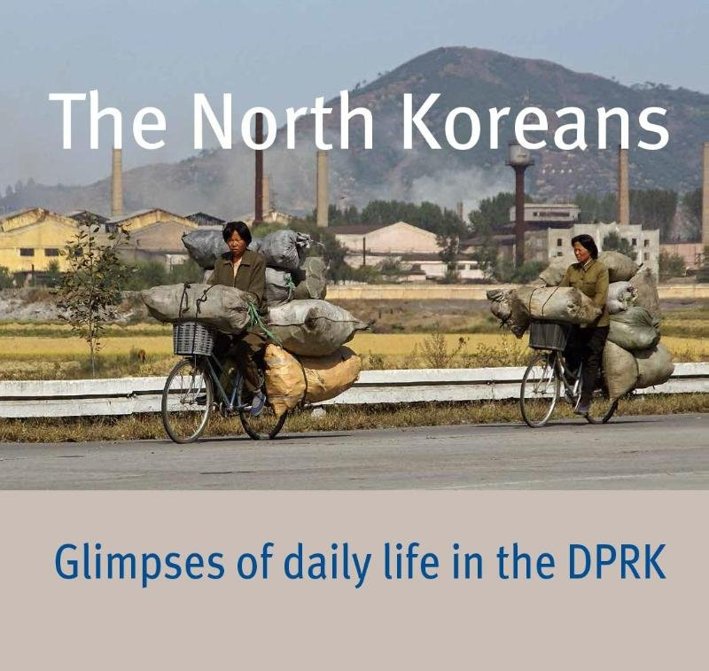 The North Koreans 9789059972308 Evelyn de Regt Primavera Pers   Fotoboeken, Landeninformatie Noord-Korea, Zuid-Korea