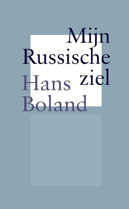 Mijn Russische ziel 9789061433989 Hans Boland Pegasus   Reisverhalen Rusland