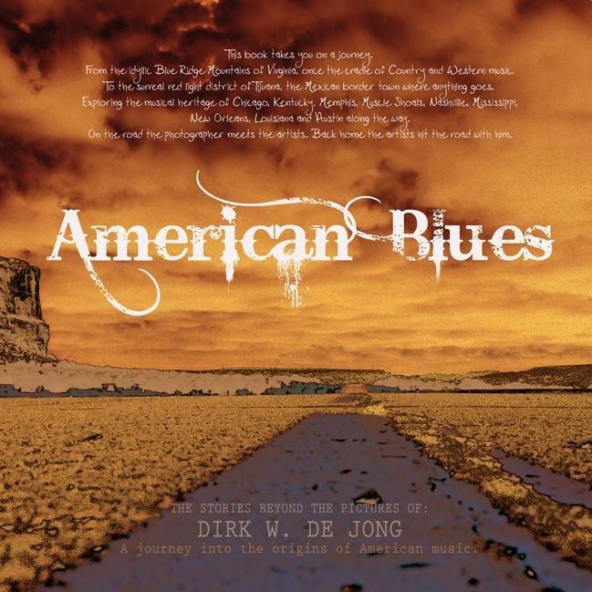 American Blues (met cd) 9789062658978 Dirk W. de Jong In de Knipscheer   Fotoboeken, Muziek VS ten oosten van de Rocky Mountains