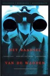 Het Raadsel van de Wadden 9789064104640 Erskine Childers Hollandia   Reisverhalen Waddeneilanden en Waddenzee