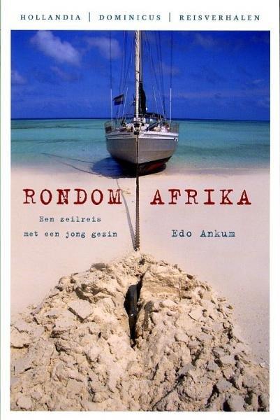 Rondom Afrika 9789064104718 Edo Ankum Hollandia / Dominicus Reisverhalen   Watersportboeken Afrika