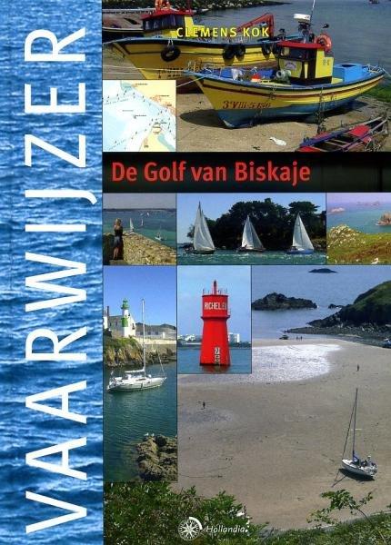 De Golf van Biskaje 9789064105159 Clemens Kok Hollandia Vaarwijzers  Watersportboeken Zeeën en oceanen