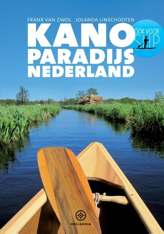 Kanoparadijs Nederland 9789064105449 Jolanda Linschooten Hollandia   Watersportboeken Nederland