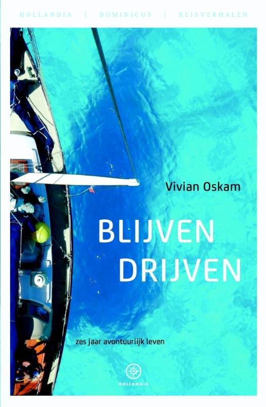 Blijven Drijven | Vibian Oskam 9789064106057 Vibian Oskam Hollandia   Reisverhalen Zeeën en oceanen