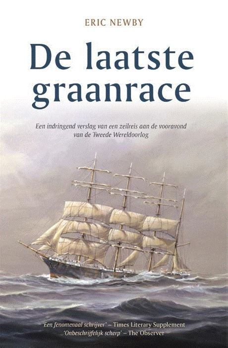 De Laatste Graanrace | Eric Newby 9789064106446 Eric Newby Hollandia   Reisverhalen Zeeën en oceanen
