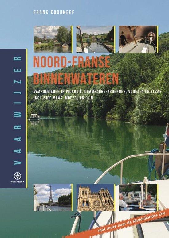 Vaarwijzer over de Noord-Franse Binnenwateren 9789064106569  Hollandia Vaarwijzers  Watersportboeken Frankrijk