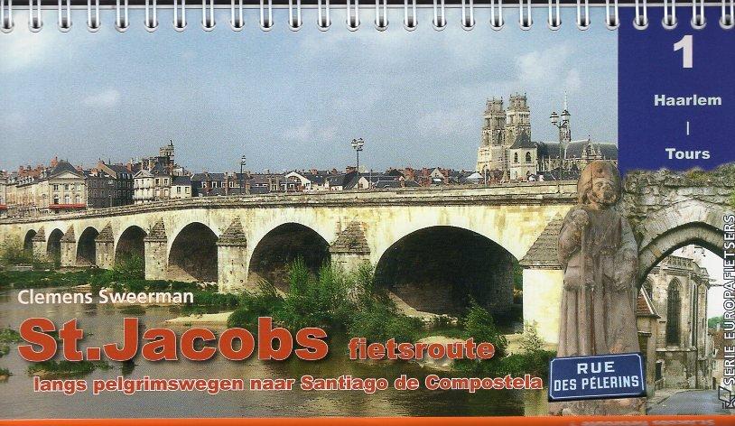 St.Jacobs fietsroute, deel 1 9789064557934 Clemens Sweerman, Europafietsers Pirola Pirola fietsgidsen  Fietsgidsen, Meerdaagse fietsvakanties Frankrijk