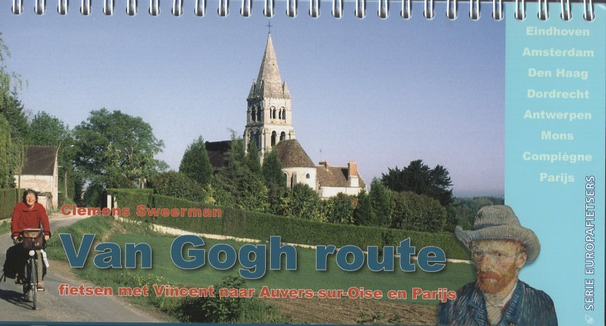 Van Gogh Route 9789064557958 Clemens Sweerman, Europafietsers Pirola Pirola fietsgidsen  Fietsgidsen, Meerdaagse fietsvakanties Europa