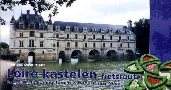Loire-Kastelen fietsroute (800km) 9789064558382 Clemens Sweerman, Europafietsers Pirola Pirola fietsgidsen  Fietsgidsen, Meerdaagse fietsvakanties Poitou, Tours, Orléans, Bourges