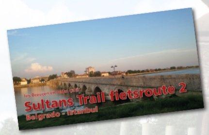De Sultans Trail Fietsroute (deel 2: van Wenen naar Istanbul) 9789064558573 Iris Bezuijen en Sadat Çakir Pirola Pirola fietsgidsen  Fietsgidsen, Meerdaagse fietsvakanties Centraal- en Oost-Europa, Balkan, Siberië