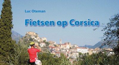 Fietsen op Corsica 9789064558597 Luc Oteman Pirola Pirola fietsgidsen  Fietsgidsen, Meerdaagse fietsvakanties Corsica