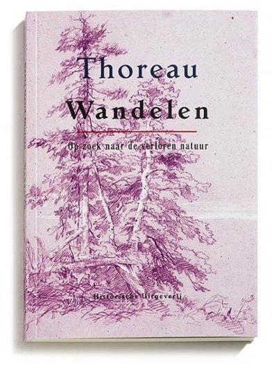 Wandelen   Henry David Thoreau 9789065540997 Henry David Thoreau Waerbeke   Historische reisgidsen, Wandelgidsen Reisinformatie algemeen