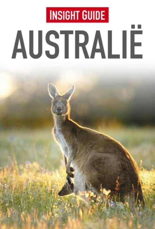Insight Guide Australie | reisgids 9789066554597  Cambium Insight Guides/ Ned.  Reisgidsen Australië