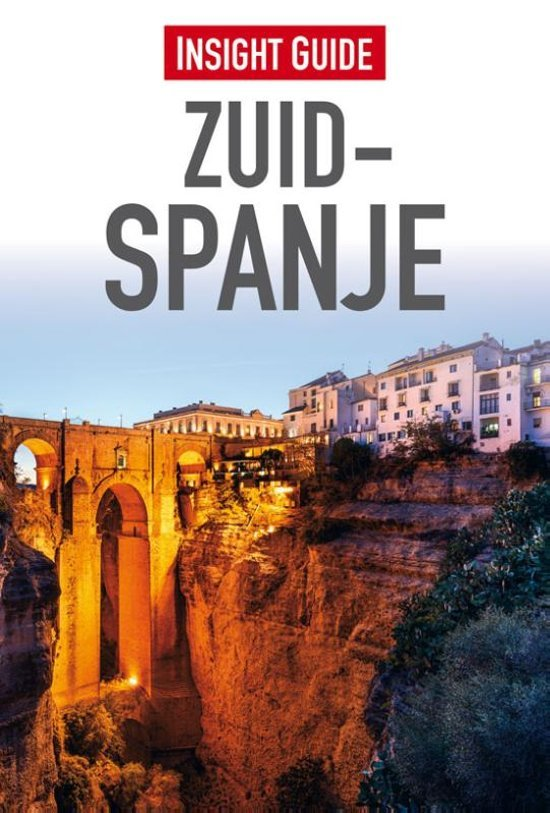 Insight Guide Zuid-Spanje | reisgids 9789066554696  Cambium Insight Guides/ Ned.  Reisgidsen Andalusië