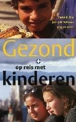 Gezond op Reis met Kinderen 9789068325775 Ferko Öry [red.] KIT   Reisgidsen, Reizen met kinderen Reisinformatie algemeen