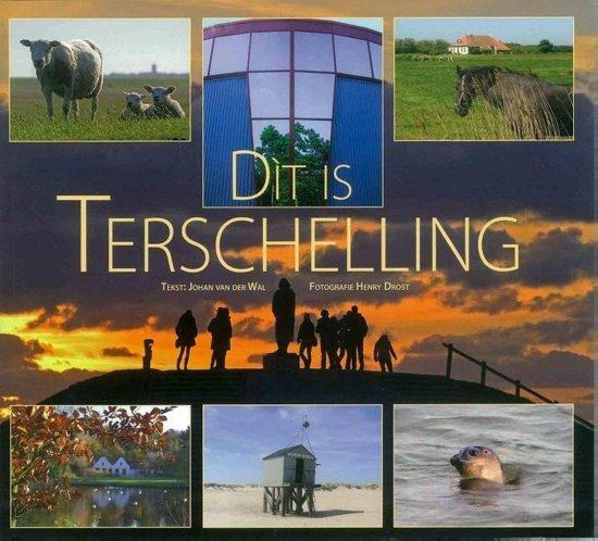 Dit is Terschelling 9789070886936  Flevodruk Harlingen   Reisgidsen Waddeneilanden en Waddenzee