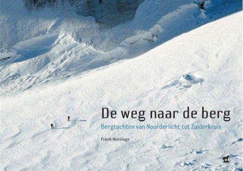 De weg naar de berg | Frank Husslage 9789071937484 Frank Husslage Het Paard van Troje   Klimmen-bergsport Wereld als geheel