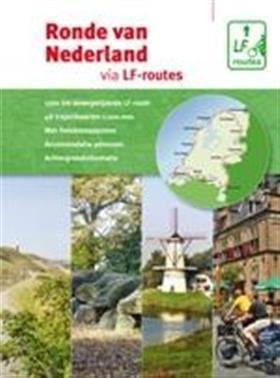 Ronde van Nederland via LF-routes 9789072930491  Buijten & Schipperheijn Landelijk Fietsplatform  Fietsgidsen, Meerdaagse fietsvakanties Nederland