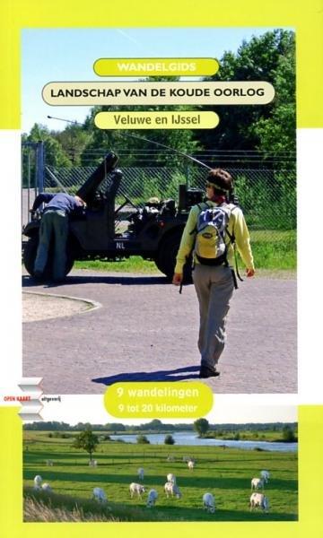 Wandelgids Landschap van de Koude oorlog 9789075437393 Steven van Schuppen Open Kaart   Wandelgidsen Arnhem en de Veluwe, Gelderse IJssel en Achterhoek