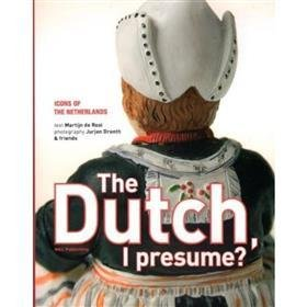 The Dutch I presume 9789076214177 Martijn de Rooij ADL   Landeninformatie Nederland