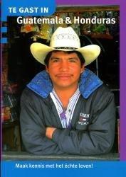 Te Gast In Guatemala + Honduras 9789076888743  Informatie Verre Reizen   Landeninformatie Yucatan, Guatemala, Belize