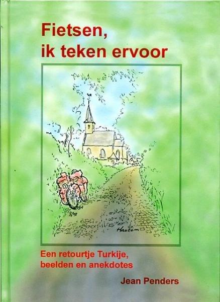 Fietsen, ik teken ervoor 9789077285220 Jean Penders Wijland   Fietsgidsen Turkije