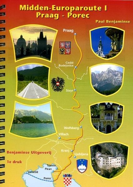 Midden-Europa Route deel 1 Praag - Porec * 9789077899007  Benjaminse Uitgeverij Onbegrensd Fietsen  Fietsgidsen, Meerdaagse fietsvakanties Europa