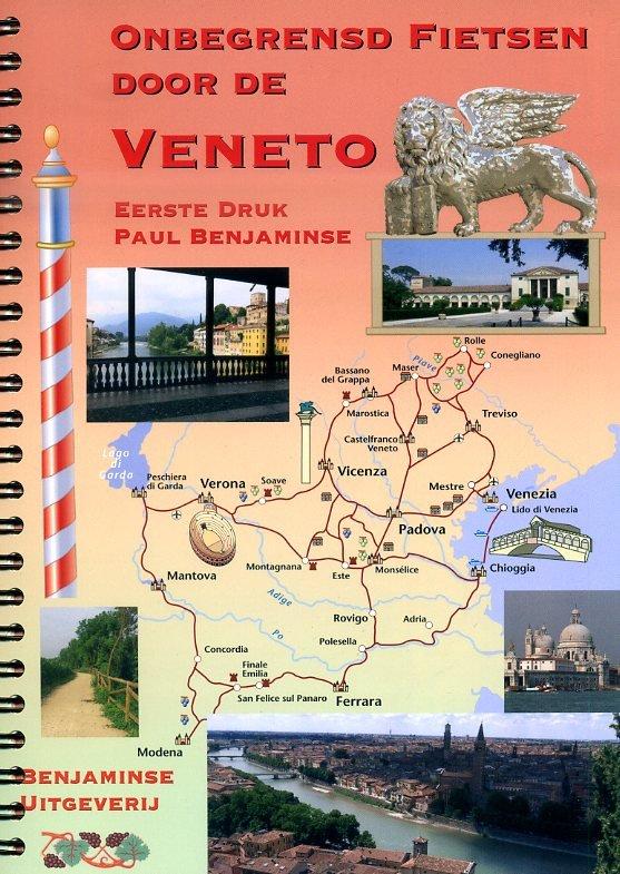 Fietsen door Veneto 9789077899175  Benjaminse Uitgeverij Onbegrensd Fietsen  Fietsgidsen, Meerdaagse fietsvakanties Zuidtirol, Dolomieten, Friuli, Venetië, Emilia-Romagna