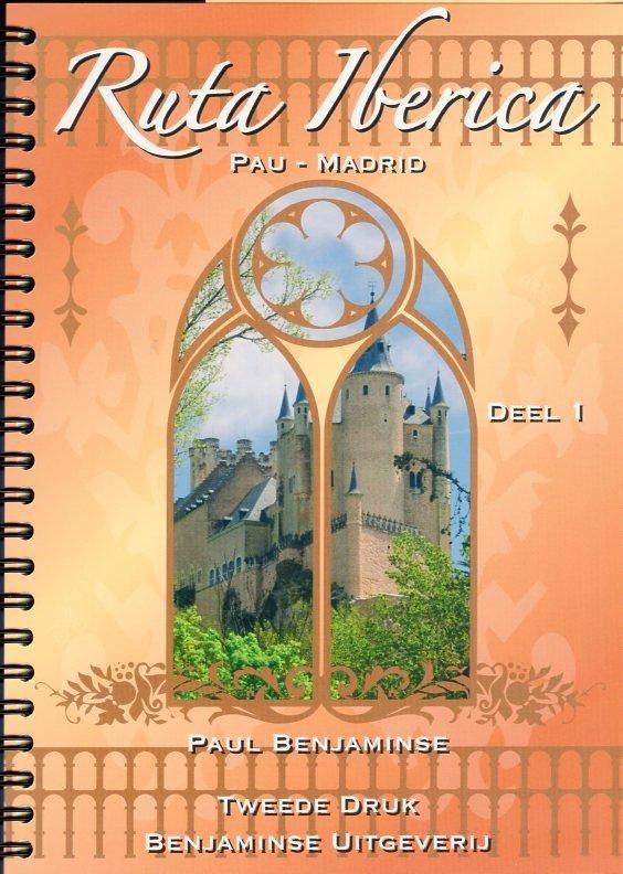 Ruta Ibérica: deel 1: Pau - Madrid 9789077899182 Paul Benjaminse Benjaminse Uitgeverij Onbegrensd Fietsen  Fietsgidsen, Meerdaagse fietsvakanties Spanje