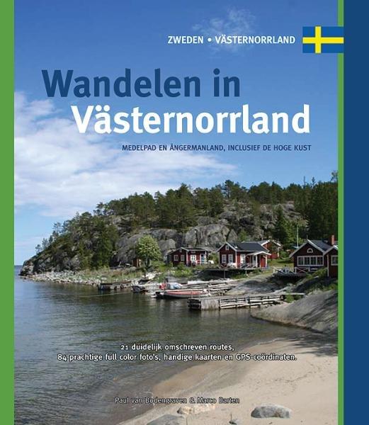 Wandelen in Västernorrland 9789078194064 Paul van Bodengraven en Marco Barten Smaakmakers / One Day Walks   Wandelgidsen Zweden boven Uppsala
