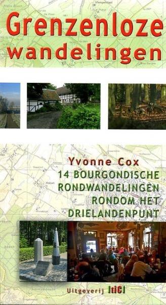 Grenzenloze wandelingen 9789078407508 Yvonne Cox TIC   Wandelgidsen Maastricht en Zuid-Limburg
